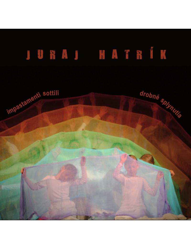 Juraj Hatrík - Drobné splynutia 7,91€ Music Store