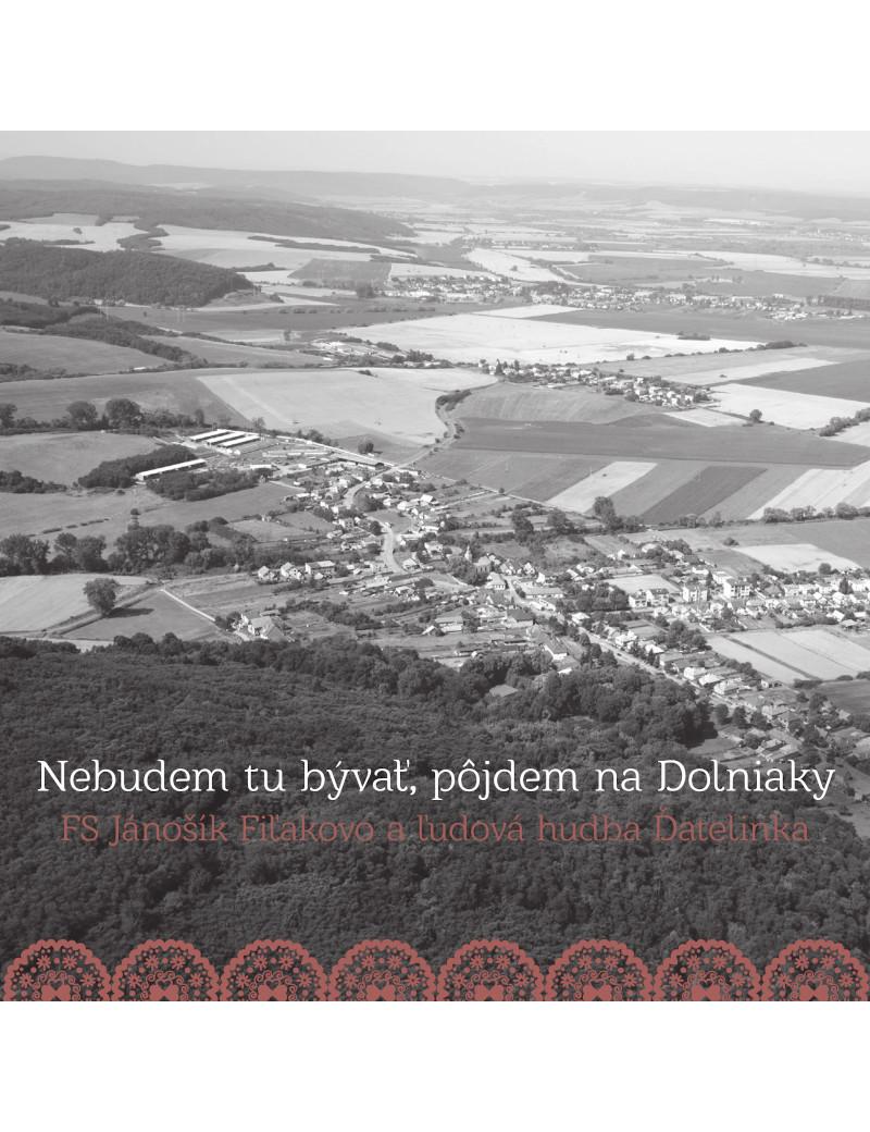 Nebudem tu bývať, pôjdem na Dolniaky - FS Jánošík a ĽH Ďatelinka 6,33€ Music Store