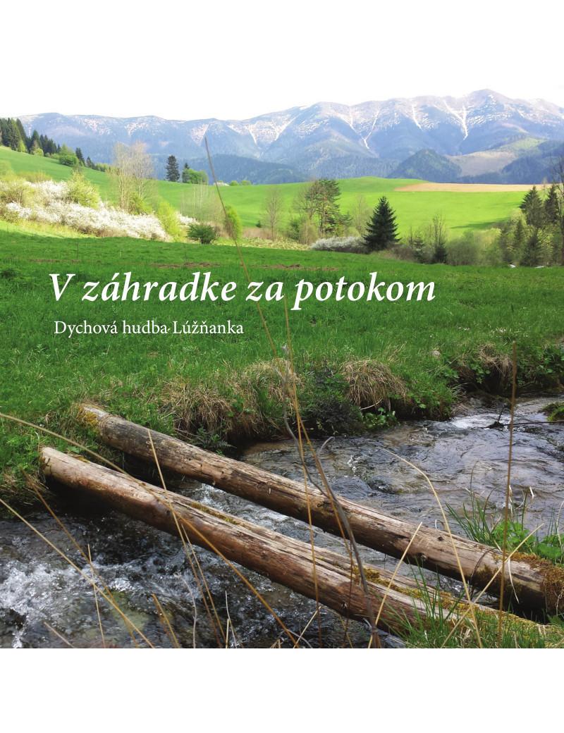 V záhradke za potokom - Dychová hudba Lúžňanka €6.33 Music Store