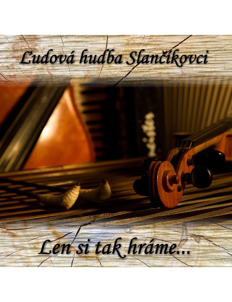Len si tak hráme - Ľudová hudba Slančíkovci 6,33€ Music Store