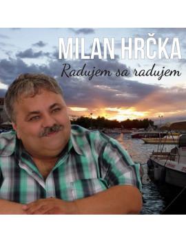 Milan Hrčka - Radujem sa,...