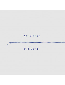 Ján Cikker • About life,...