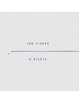 Ján Cikker • O živote,...